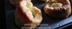 Yorkshire pudding al Parmigiano e origano