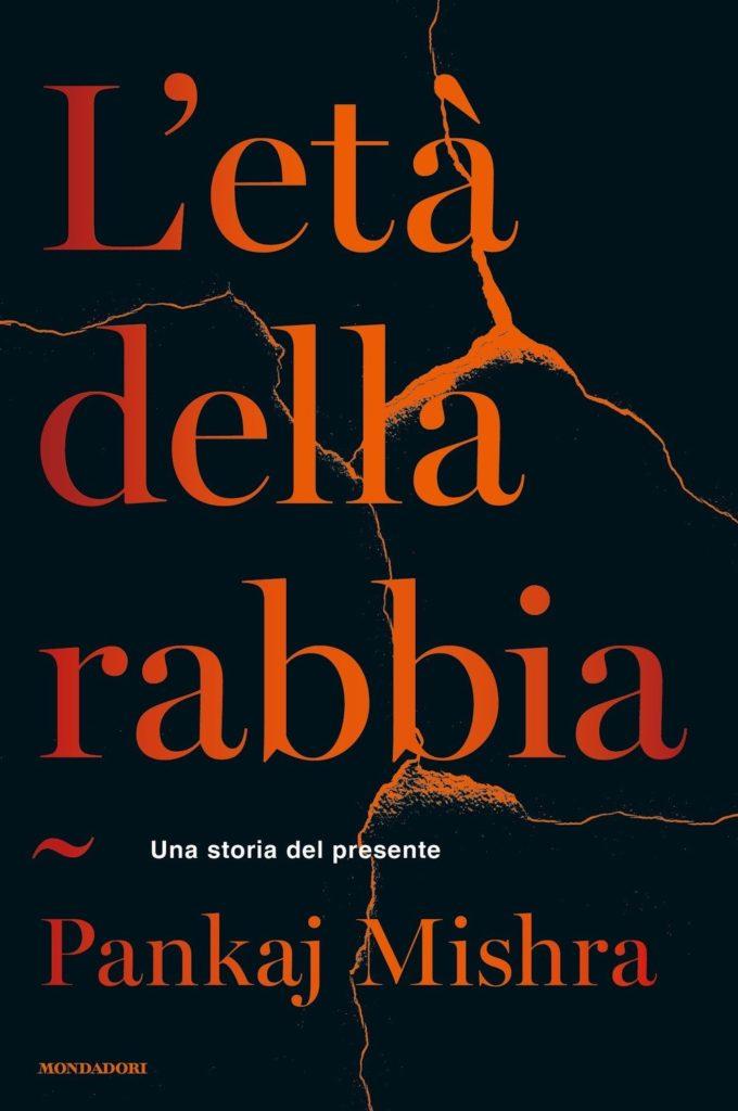 """""""L'età della rabbia"""": il libro di Pankaj Mishra sulla paura"""